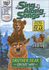 Brother Bear: On My Way Sing Along Songs