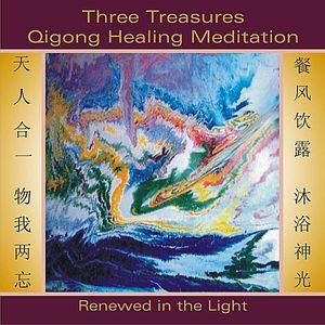 Three Treasures Qigong Healing Meditation: Renewed