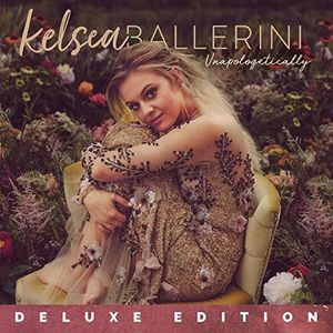 Unapologetically , Kelsea Ballerini