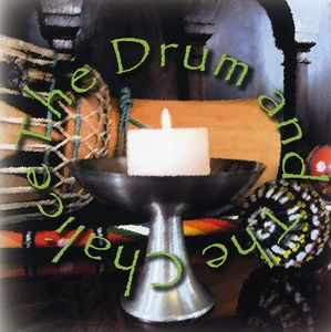 Drum & the Chalice