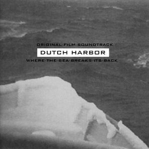 Dutch Harbor (Original Soundtrack)