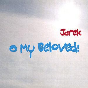 O My Beloved!