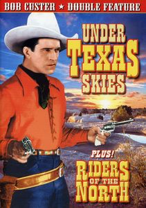 Riders of Teh North & Under Texas Skies