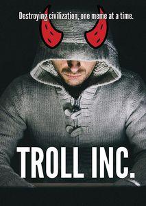 Troll Inc.
