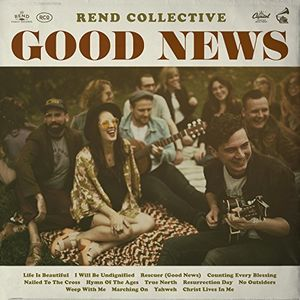 Good News , Rend Collective