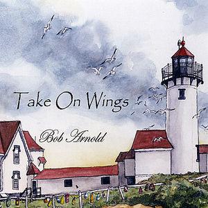 Arnold, Bob : Take on Wings