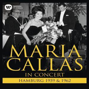 Maria Callas: In Concert Hamburg 1959 & 1962