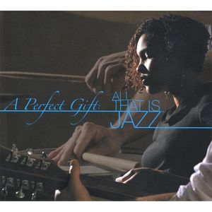 Perfect Gift: All That Is Jazz