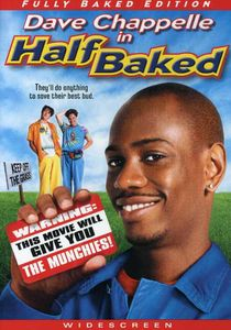 Half Baked (Fully Baked Edition)