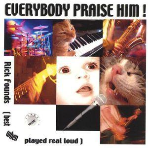 Everybody Praise Him!