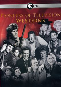 Pioneers of Television: Westerns