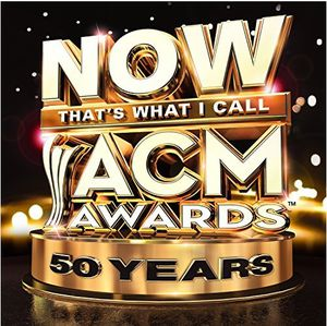 Now That's What I Call ACM Awards: 50 Years , Various Artists
