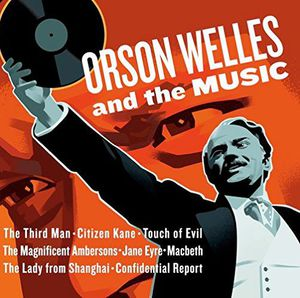 Orson Welles and the Music (Original Soundtrack) [Import]