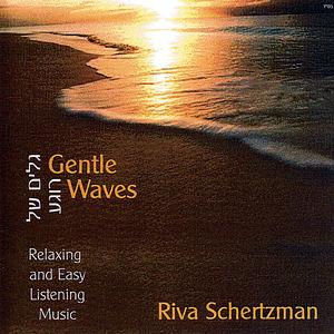 Schertzman, Riva : Vol. 1-Gentle Waves