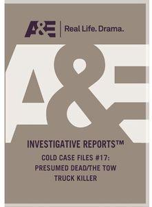 Cold Case Files #17: Presumed Dead/ The Tow Truck Killer