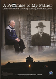 A Promise to My Father: One Survivor's Journey through the Holocaust