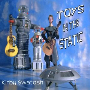 Toys in the Static