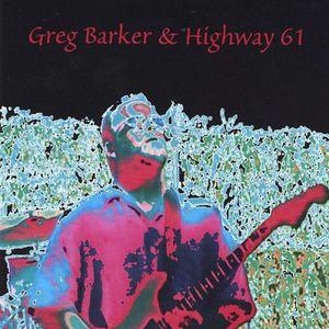 Greg Barker & Highway 61