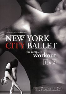 New York City Ballet: Complete Workout 1 & 2