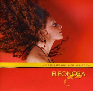 Eleonora Como Un Aguila en Lo Alto
