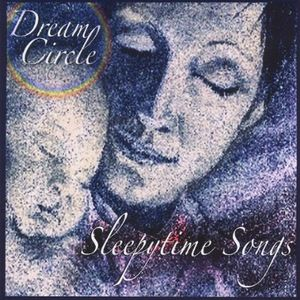 Dream Circle Sleepytime Songs /  Various