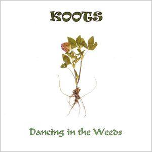 Dancing in the Weeds