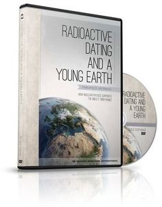 Radioactive Dating & A Young Earth