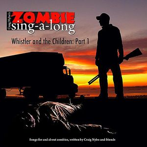 Zombie Sing-A-Long: Whistler & the Children PT. 1