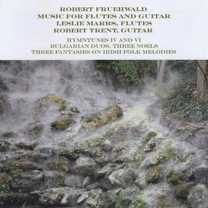 Robert Fruehwwald: Music for Flutes & Guitar