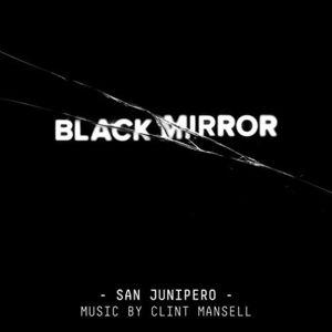 Black Mirror: San Junipero (Original Score) [Import]