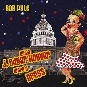 When J. Edgar Hoover Wore a Dress