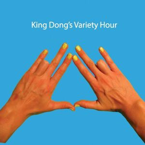 King Dongs Variety Hour