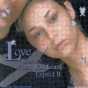 Love Comes When You Least Expect It.