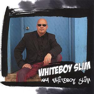 Aka Whiteboy Slim