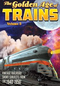 Trains: The Golden Age of Trains, Volume 5