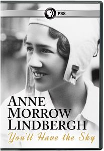 Anne Morrow Lindbergh: You'll Have the Sky