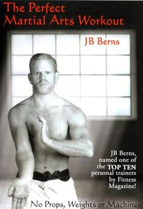 Perfect Martial Arts Workout by JB Berns