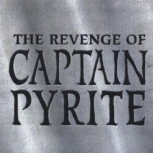 Revenge of Captain Pyrite