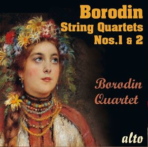 Alexander Borodin String Quartets Nos.1 & No.2