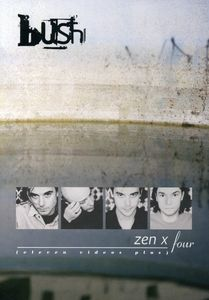 Bush: Zen X Four