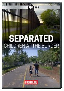 Frontline: Separated - Children At The Border