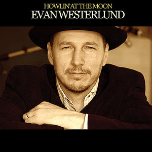 Westerlund, Evan : Howlin' at the Moon