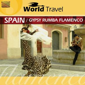 Spain World Travel: Gypsy Rumba Flamenco