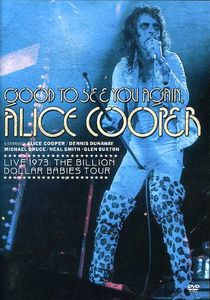 Good to See You Again, Alice Cooper: Live 1973 Billion Dollar Babies Tour