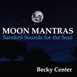 Moon Mantras: Sanskrit Sounds for the Soul