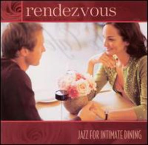 Rendezvous: Jazz for Intimate Dining /  Various