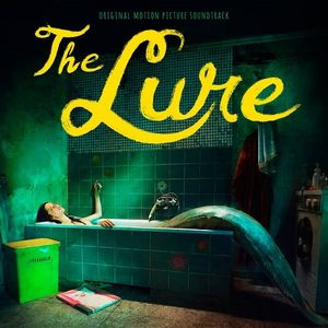 The Lure (Original Motion Picture Soundtrack)