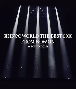 Shinee World The Best 2018: From Now On - In Tokyo Dome [Import]