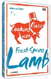 Cooking With Class: Fresh Spring Lamb