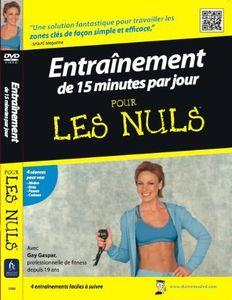 Entrainement De 15 Minutes Par Jour: Pour Les Nuls